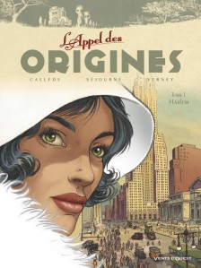 """L'Appel des origines"", tome 1 ""Harlem"", Callède, Séjourné et Verney"