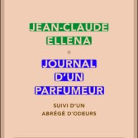 """Journal d'un parfumeur"", Jean-Claude ELLENA"