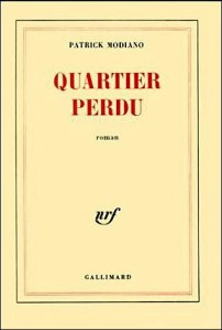 """Quartier perdu"", Patrick MODIANO"