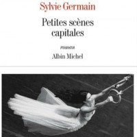 """Petites scènes capitales"", Sylvie GERMAIN"