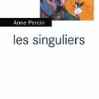 """Les singuliers"", Anne PERCIN"