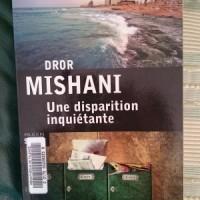 """""""Une disparition inquiétante"""", Dror MISHANI"""
