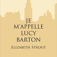 """""""Je m'appelle Lucy Barton"""", Elizabeth STROUT"""