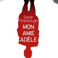 """Mon amie Adèle"", Sarah PINBOROUGH"