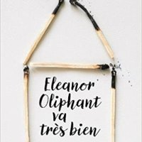 """Eleanor Oliphant va très bien"", Gail HONEYMAN"