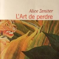 """""""L'Art de perdre"""", Alice ZENITER"""