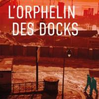 """L'orphelin des docks"", Cay RADEMACHER"