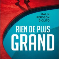 """Rien de plus grand"", Malin PERSSON GIOLITO"