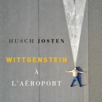 """Wittgenstein à l'aéroport"", Husch JOSTEN"