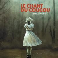"""""""Le chant du coucou"""", Frances HARDINGE"""
