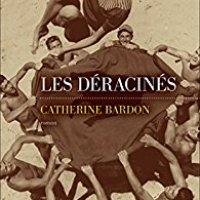 """""""Les déracinés"""", Catherine BARDON"""