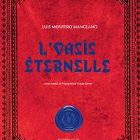 """""""L'oasis éternelle"""", Luis MONTERO MANGLANO"""