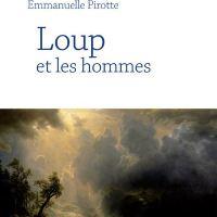 """""""Loup et les hommes"""", Emmanuelle PIROTTE"""