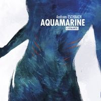 """""""Aquamarine"""", Andreas ESCHBACH"""