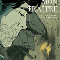 """""""Mon traître"""", Pierre ALARY (d'après le roman de Sorj CHALANDON)"""