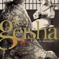 """""""Geisha ou le jeu du shamisen"""" (tomes 1 et 2), Christian PERRISSIN et Christian DURIEUX"""