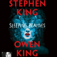 """Sleeping Beauties"", Stephen KING et Owen KING (lu par Marie Bouvier)"