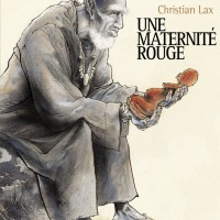 """Une maternité rouge"", Christian LAX"