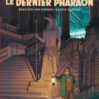 """""""Le Dernier Pharaon"""", SCHUITEN, VAN DORMAEL, GUNZIG, DURIEUX"""