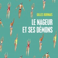 """""""Le nageur et ses démons"""", Gilles BORNAIS"""
