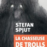 """""""La chasseuse de trolls"""", Stefan SPJUT"""