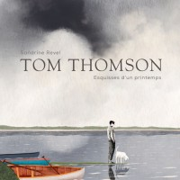 """Tom Thomson, esquisses d'un printemps"", Sandrine REVEL"