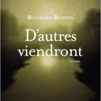 """""""D'autres viendront"""", Richard BOIDIN"""