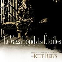 """""""Le vagabond des étoiles"""", RIFF REB'S (d'après le roman de Jack London)"""