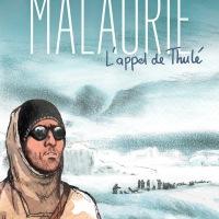 """""""MALAURIE. L'appel de Thulé"""", MAKYO - Frédéric BIHEL - Jean MALAURIE"""