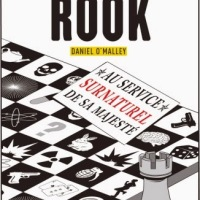 """The Rook : Au service surnaturel de sa majesté"", Daniel O'MALLEY"