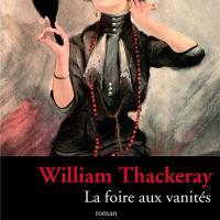 """""""La foire aux vanités"""", William THACKERAY"""