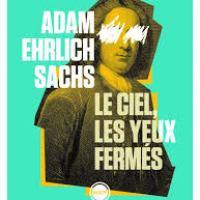 """""""Le ciel les yeux fermés"""", Adam EHRLICH SACHS"""